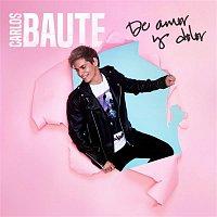 Carlos Baute – De amor y dolor