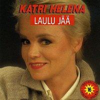 Katri Helena – Laulu jaa