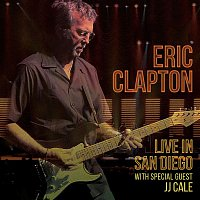 Eric Clapton – Live in San Diego (with Special Guest JJ Cale)