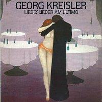 Georg Kreisler – Liebeslieder am Ultimo
