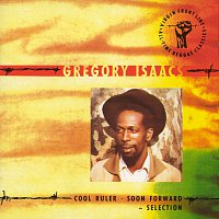 Gregory Isaacs – Cool Ruler - Soon Forward: Selection