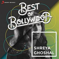 A.R. Rahman, Rashid Ali, Shreya Ghoshal, Timmy, Balesh – Best of Bollywood: Shreya Ghoshal