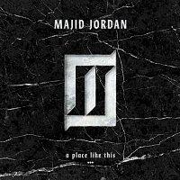 Majid Jordan – A Place Like This