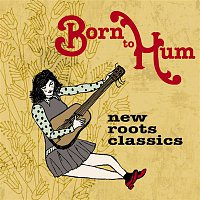Abigail Washburn – Born to Hum: New Roots Classics