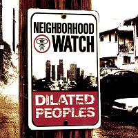 Dilated Peoples – Neighborhood Watch