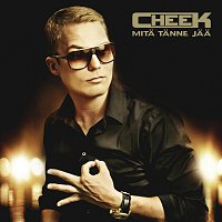 Cheek – Mita tanne jaa