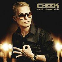 Cheek – Mita tanne jaa