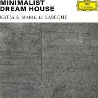 Katia & Marielle Labeque – Minimalist Dream House