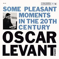 Oscar Levant, Maurice Ravel – Oscar Levant - Some Pleasant Moments in the 20th Century