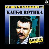 Kauko Royhka – 20 suosikkia / Lauralle