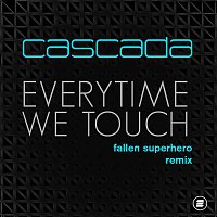 """Cascada, Manuel """"Manian"""" Reuter, Yann """"Yanou"""" Peifer – Everytime We Touch (Fallen Superhero Remix)"""