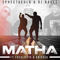 Sphectacula and DJ Naves, Focalistic, Abidoza – Matha [Edit]