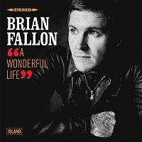Brian Fallon – A Wonderful Life