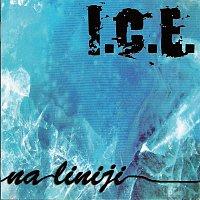I.C.E. – NA LINIJI