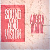 Angela Maria – Sound and Vision