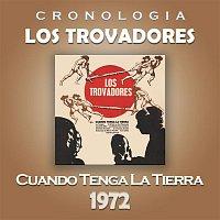 Los Trovadores – Los Trovadores Cronología - Cuando Tenga la Tierra (1972)