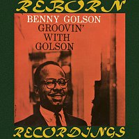 Benny Golson – Groovin' with Golson (HD Remastered)