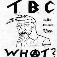 T.B.C. What? – Rette Deinen Arsch