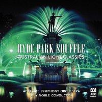 Adelaide Symphony Orchestra, Guy Noble – Hyde Park Shuffle: Australian Light Music
