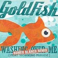 Goldfish – Washing Over Me (Romeo Blanco Remix)