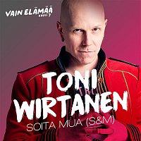 Toni Wirtanen – Soita mua (S&M) (Vain elamaa kausi 7)