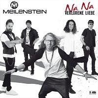 Meilenstein – Na Na verlorene Liebe