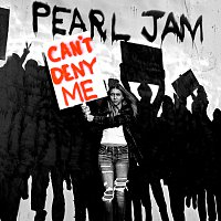 Pearl Jam – Can't Deny Me