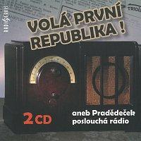 Různí interpreti – Volá první republika! aneb Pradědeček poslouchá rádio – CD