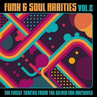 Various  Artists – Funk & Soul Rarities: The Finest Tracks from the Silver Fox Archives, Vol. 2