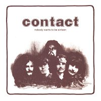 Contact – Nobody Wants To Be Sixteen