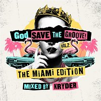 Kryder – God Save The Groove Vol. 2: The Miami Edition (Mixed By Kryder)