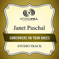 Janet Paschal – Somewhere On Your Knees