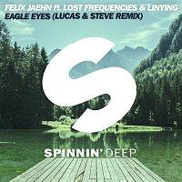 Felix Jaehn – Eagle Eyes (feat. Lost Frequencies & Linying) [Lucas & Steve Remix]