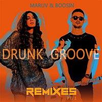 Maruv & Boosin – Drunk Groove (Remixes, Pt.1)