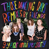 Those Dancing Days – 9-Year Anniversary [Remixes By Friends]
