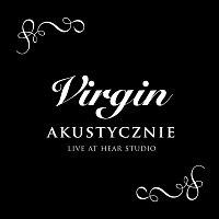Virgin – Virgin - Akustycznie, Live At Hear Studio