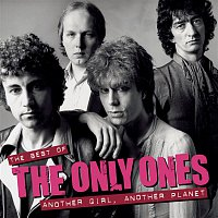 The Only Ones – Another Girl Another Planet The Best Of