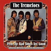 The Tremeloes – Even The Bad Times Are Good