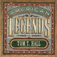 Tom T. Hall – Country Classics: American Legends Tom T. Hall [Expanded Edition]