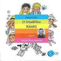 Václav Postránecký – Říha: O letadélku Káněti MP3