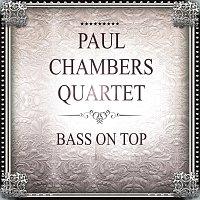 Paul Chambers Quartet – Bass On Top