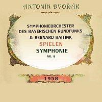 Symphonieorchester des Bayerischen Rundfunks – Symphonieorchester des Bayerischen Rundfunks / Bernard Haitink spielen: Antonín Dvořák: Symphonie Nr. 8