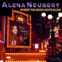 Alena Neubert – Where The Neon Lights Glow