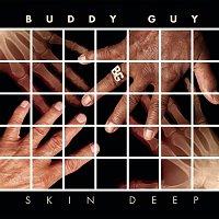 Buddy Guy – Skin Deep Deluxe Version