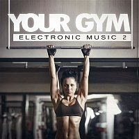 Ace – Your Gym - Electronic Music, Vol. 2