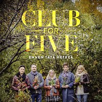 Club For Five – Ennen tata hetkea