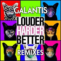 Galantis – Louder, Harder, Better (Remixes)