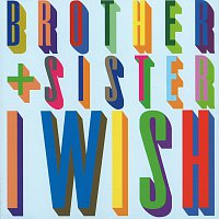 Brother+Sister – I Wish