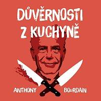 Otakar Brousek ml. – Bourdain: Důvěrnosti z kuchyně