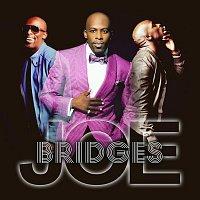 Joe – Bridges